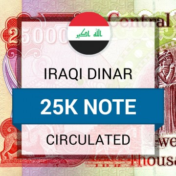 Iraqi Dinar 25k Notes Circulated